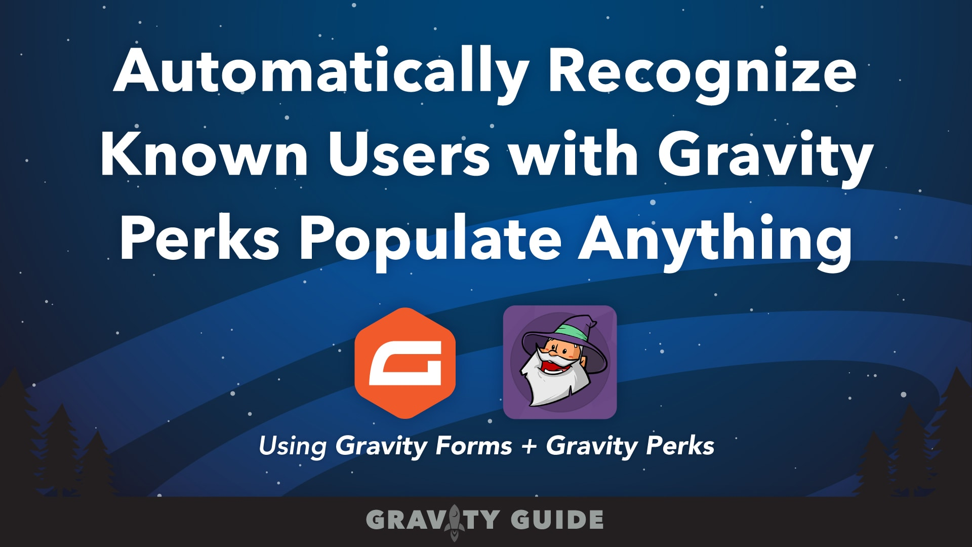 Automatically Recognize Known Users with Gravity Perks Populate Anything