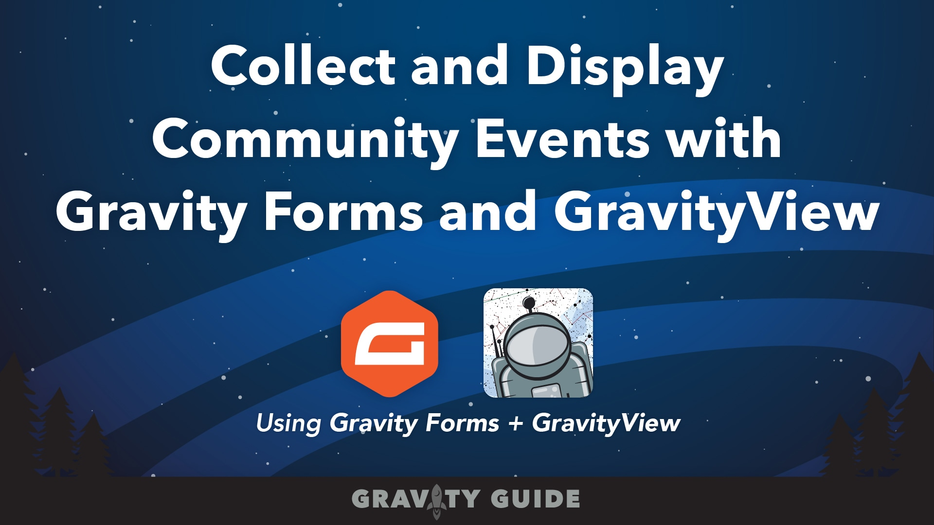 Collect and Display Community Events with Gravity Forms and GravityView